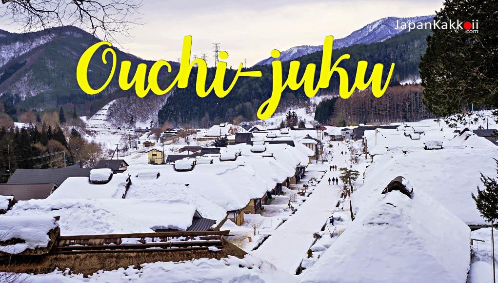 หมู่บ้านโออุจิ จูคุ (Ouchi-Juku) จังหวัดฟุคุชิมะ (Fukushima)